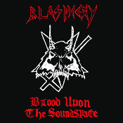 BLASPHEMY (Canada) - Blood Upon the Soundspace (MLP)