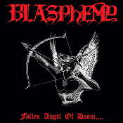 BLASPHEMY (Canada) - Fallen Angel of Doom....