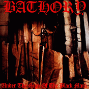 BATHORY  (swe)  Under the Sign of the Black Mark