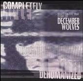 DECEMBER WOLVES  (usa) -completely dehumanized   0081